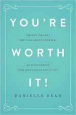 you're worth it - danielle bean