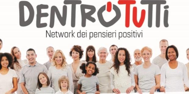 DENTRO TUTTI CANALE PENSIERO POSITIVO VOLONTARIATO