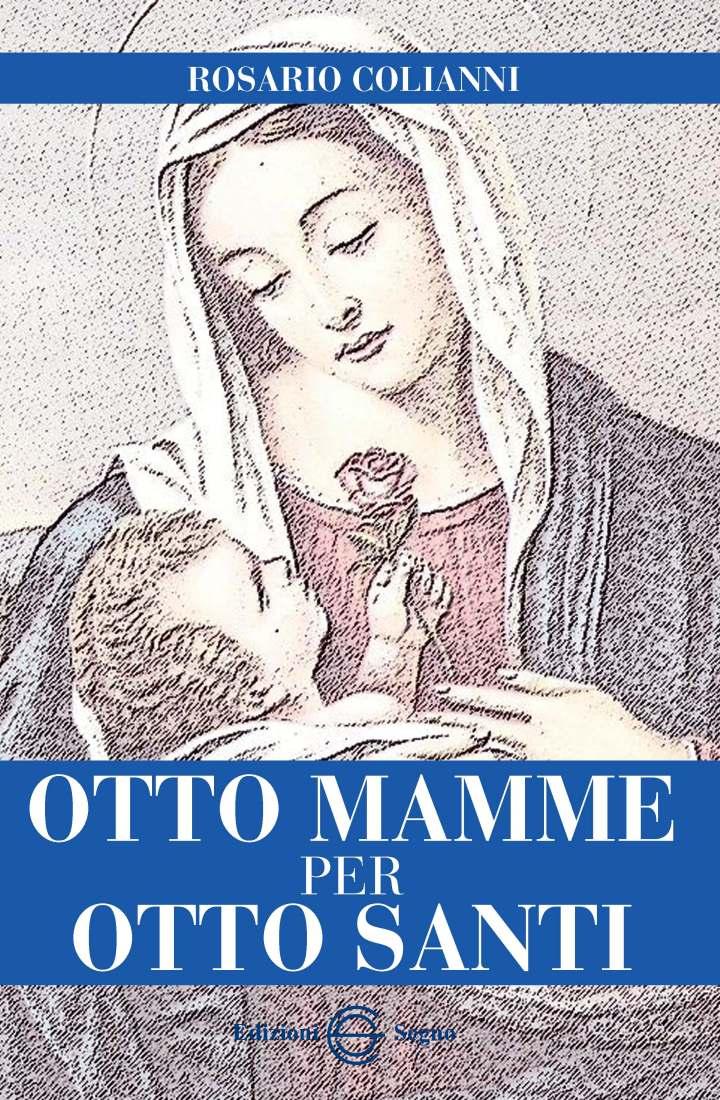 OTTO MAMME PER OTTO SANTI,